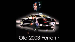50 Cent - Old 2003 Ferrari