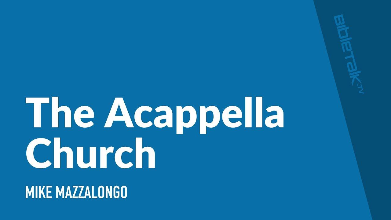 The Acappella Church