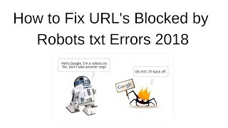 How to find and rectify the URL s Blocked by Robots txt Errors 2018