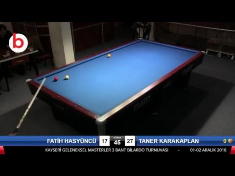 FATİH HASYÜNCÜ & TANER KARAKAPLAN Bilardo Maçı - KAYSERİ MASTERLAR  3 BANT TURNUVASI-2.TUR