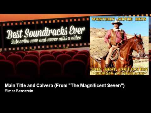 "Elmer Bernstein - Main Title and Calvera - From ""The Magnificent Seven"""