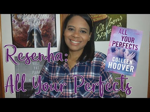 RESENHA: All Your Perfects