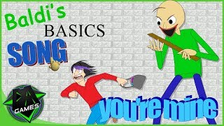 BALDI'S BASICS SONG (YOU'RE MINE) | LYRIC VIDEO | DAGames