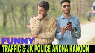 Andha Kanoon Traffic & Jkpolice Funny Video-kashmiri rounders