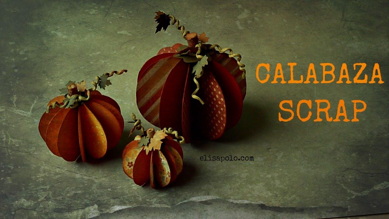 Calabaza Scrap, Manualidades para Halloween, Otoño, Cómo hacer una Calabaza de Papel