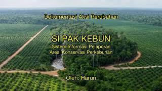 SI PAK KEBUN - Sistem Aplikasi Pelaporan Areal Konservasi Perkebunan