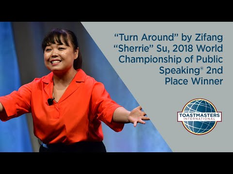 """Turn Around"" by Zifang ""Sherrie"" Su, 2018 World Championship of Public Speaking® 2nd Place Winner"