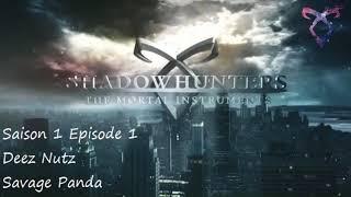 Shadowhunters 1.01 : Deez Nutz
