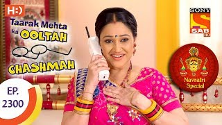 Taarak Mehta Ka Ooltah Chashmah - तारक मेहता - Navratri Special - Ep 2300 - 27th September, 2017