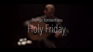 Holy Friday By Thomas Konstantinou (Official VideoClip)