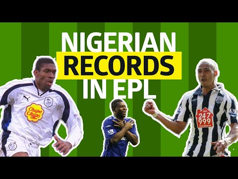 Top 5 Nigerian Records In EPL History. No.5 Will Shock You