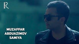 Muzaffar Abduazimov - Samiya | Музаффар Абдуазимов - Самия