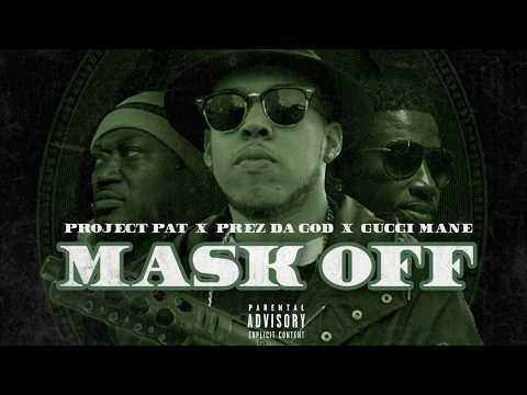 Gucci Mane, Project Pat & Prez Da God - Mask Off