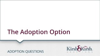 The Adoption Option - Indiana Adoption - Kirsh & Kirsh, P.C.