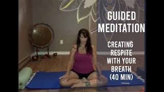 Guided Meditation: Creating Respite with the Breath