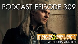 The Rage Select Podcast: Episode 309 with John and Jeff!