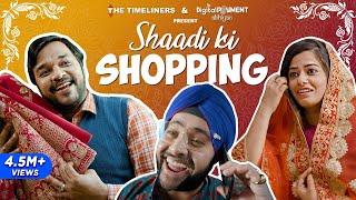 Shaadi Ki Shopping | शादी की खरीदारी | The Timeliners