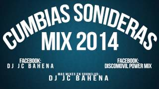 cumbias sonideras mix 2014 - dj jc bahena© [descarga gratis]
