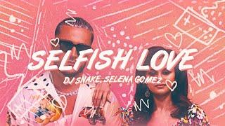 DJ Snake, Selena Gomez - Selfish Love (Lyrics / Lyric Video)