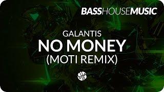 Galantis - No Money (MOTi Remix)