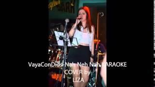 Vaya Con Dios-Νah Neh Nah Karaoke Cover by Liza