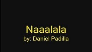 Naaalala- Daniel Padilla