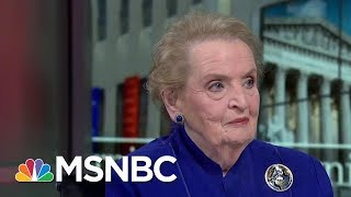 Madeleine Albright: The Tone Of Donald Trump
