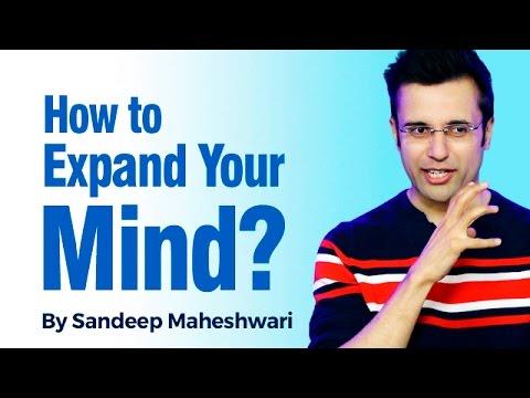 How to expand your Mind? By Sandeep Maheshwari I Hindi