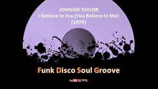 JOHNNIE TAYLOR - I Believe In (You You Believe In Me) (1973)