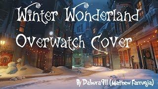 Winter Wonderland Overwatch Song Cover - Dabura911