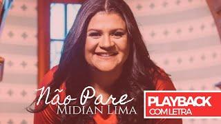 Não Pare (PLAYBACK OFICIAL) | Midian Lima | PLAYBACK COM LETRA