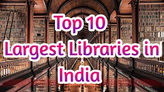 Top ten Largest Libraries in India | Incredible India - LARGEST