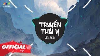 Truyền Thái Y (Long Remix) - Ngô Kiến Huy x Masew x Đinh Hà Uyên Thư