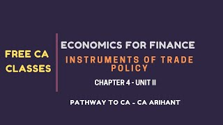 CA Inter free Eco Class - Instruments of Trade Policy - Chapter 4  - Unit II - Full class
