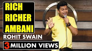 Rich, Richer, Ambani | Stand-up Comedy by Rohit Swain