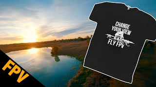 Change Your View - Fly FPV - And buy a T-Shirt?