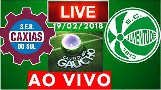 Caxias 1 x 1 Juventude | AO VIVO | Campeonato Gaucho 19/02/2018 NARRAÇÃO | Kholo.pk