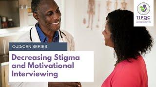 Decreasing Stigma and Motivational Interviewing