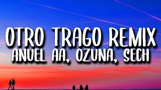Anuel AA, Ozuna, Sech   Otro Trago REMIX (Letra) Ft. Darell, Nicky Jam
