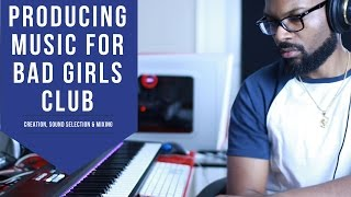 Inside The Loop: Producing Music for Bad Girls Club