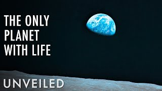 Why Is Earth The Only Planet With Life? | Unveiled