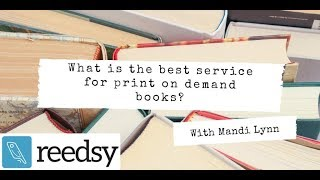What is The Best Service for Print on Demand Books?