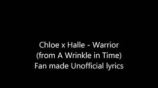 Chloe X Halle   Warrior Lyrics (from A Wrinkle In Time)