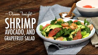 How to Make Shrimp, Avocado, and Grapefruit Salad | Dinner Tonight