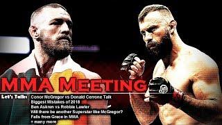 Let's Talk: McGregor vs Cerrone Talk; Biggest Mistakes of 2018; The Next McGregor? + many more