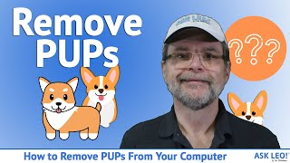 How to Remove PUPs and Other Unexpected Things From Your Computer