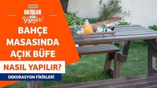 Bahçe Masası Nasıl Açık Büfeye Dönüştürülür?
