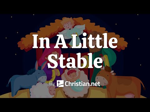 In A Little Stable | Christian Songs For Kids