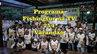 Programa Fishingtur na TV 254 - Pesque Pague Varandão