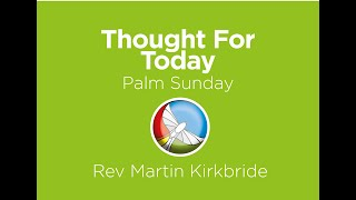 Palm Sunday - Our Thought For Today